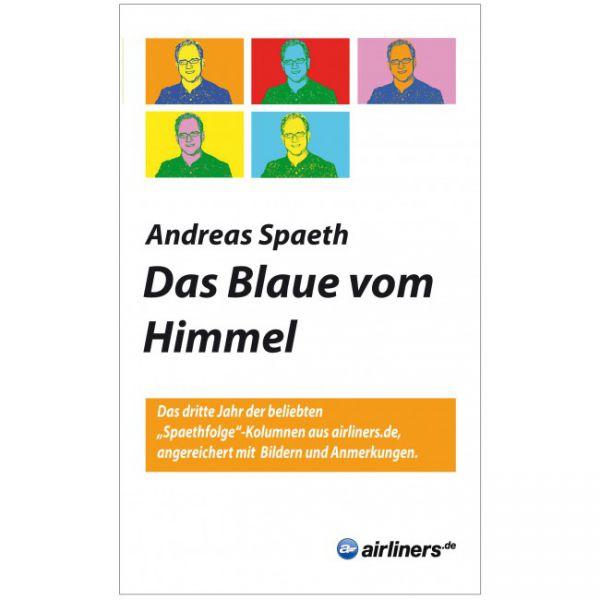 Andreas Spaeth: Das Blaue vom Himmel